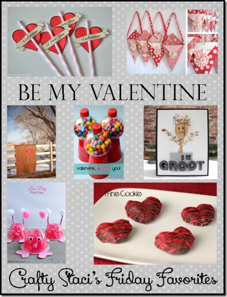 Be My Valentine - Crafty Staci's Friday Favorites