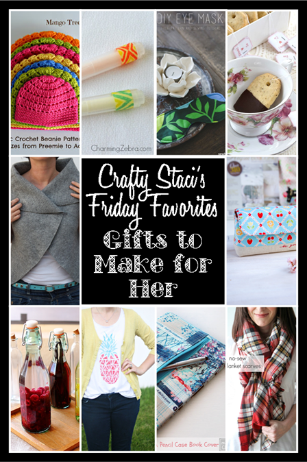 Friday Favorites - Gifts to Make for Her