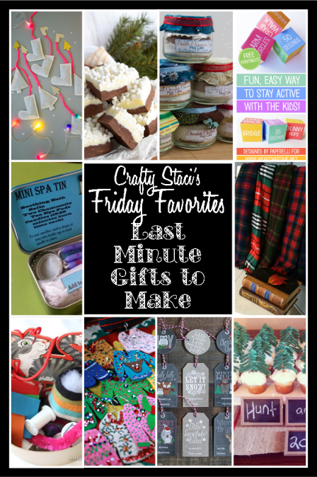 Friday Favorites - Last Minute Gifts to Make