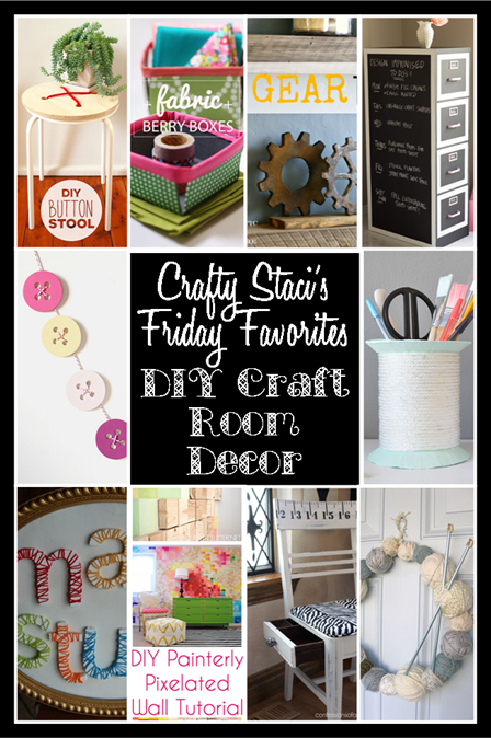 Friday Favorites - DIY Craft Room Decor