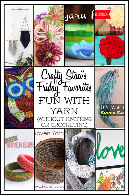 Friday Favorites - Fun With Yarn (without knitting or crocheting)