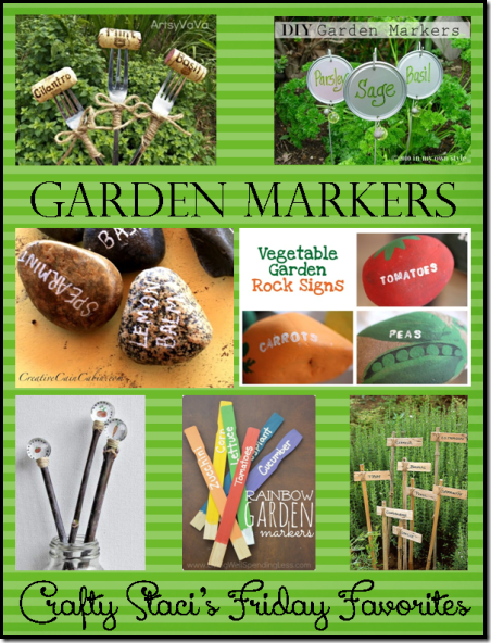Garden Markers - Crafty Staci's Friday Favorites