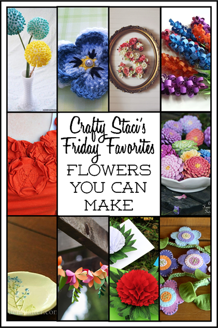 Friday Favorites - Flowers You Can Make