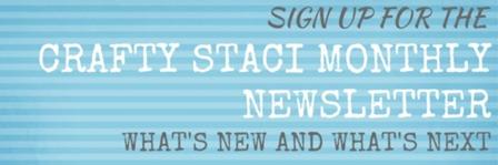 订阅Crafty Staci每月新闻通讯