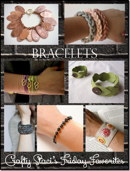 Bracelets - Crafty Staci's Friday Favorites
