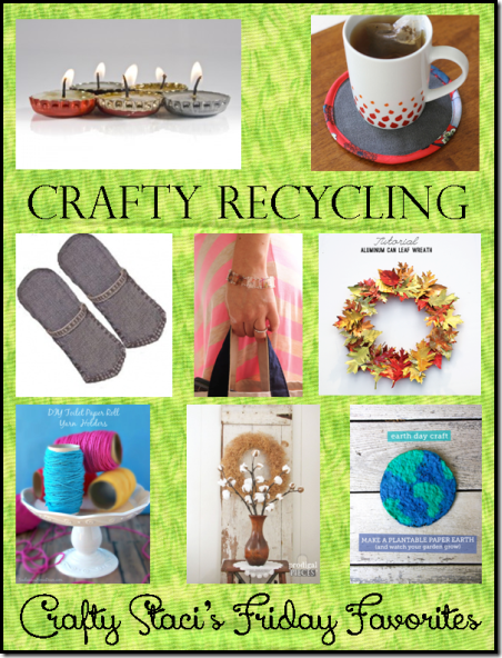 Friday Favorites - Crafty Recycling