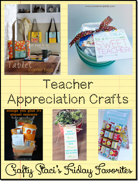 Teacher Appreciation Crafts - Crafty Staci's Friday Favorites