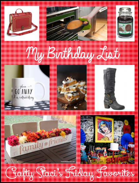 My Birthday List 2015 - Crafty Staci's Friday Favorites