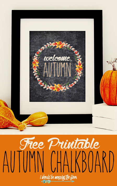 Autumn Chalkboard Printable from I Should Be Mopping the Floor