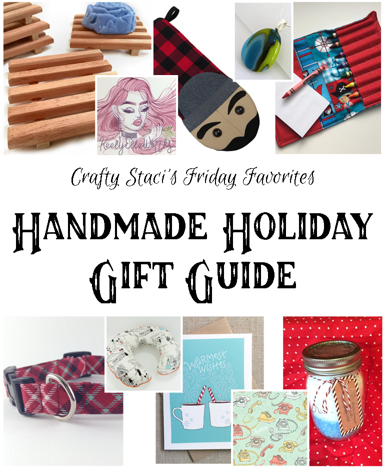 Friday Favorites - Handmade Holiday Gift Guide