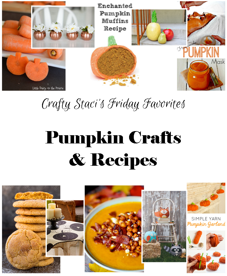 Friday Favorites - Pumpkin Crafts and Recipes