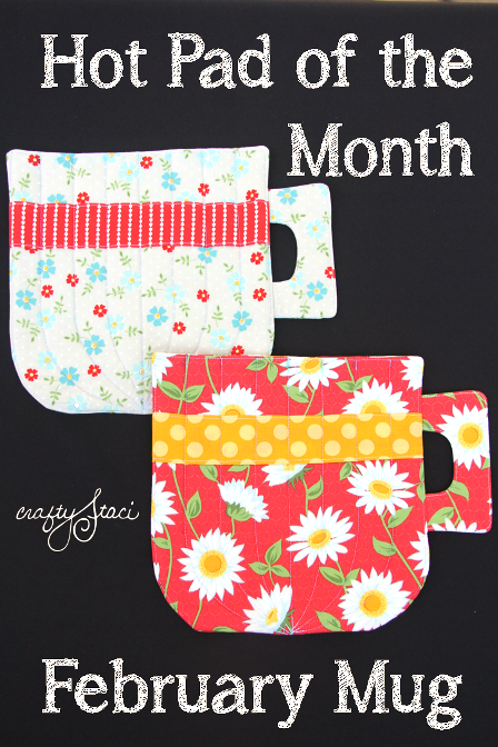 February Hot Pad of the Month - Mug - Crafty Staci