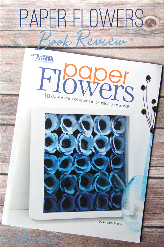 Paper Flowers Book Review on craftystaci.com #bookreview #craftbook
