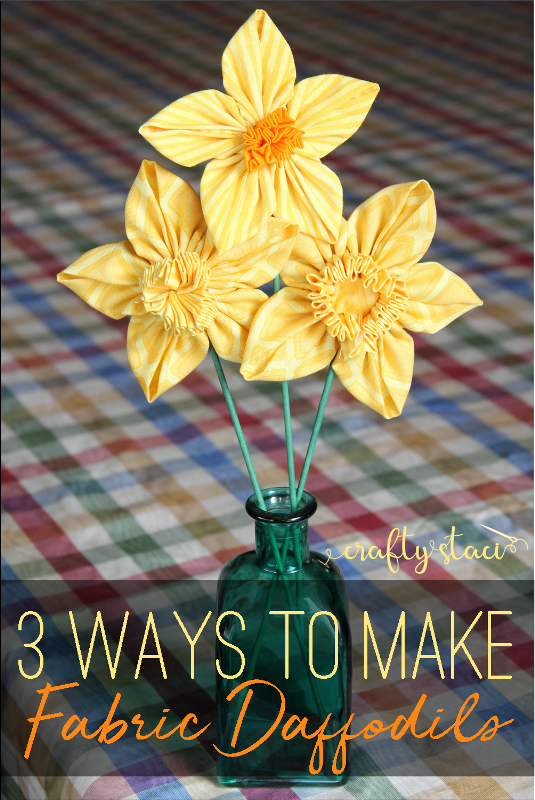 3 Ways to Make Fabric Daffodils from craftystaci.com #fabricflowers #springcrafts