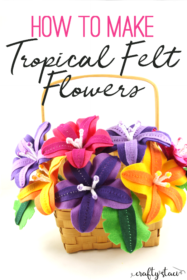 Tropical Felt Flowers from craftystaci.com #flowercrafts #diyflowers #feltflowers