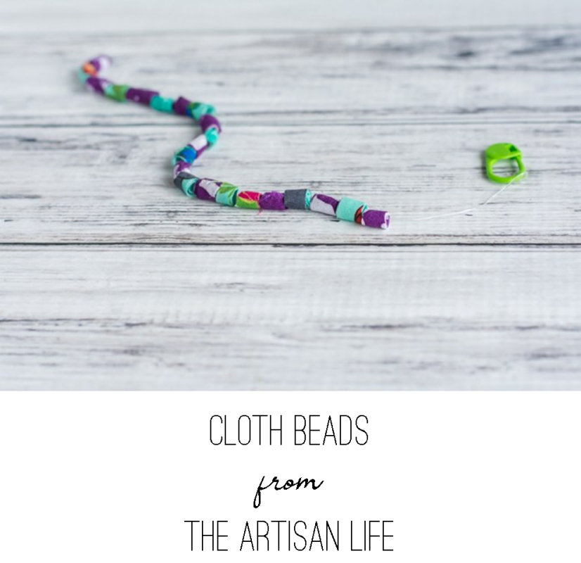 Cloth Beads from The Artisan Life