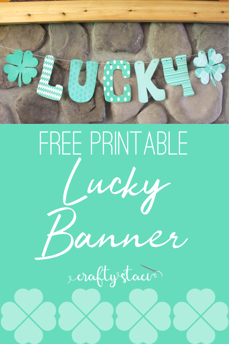 Free printable Lucky banner from craftystaci.com #stpatricksdayprintable #stpatricksdaycraft