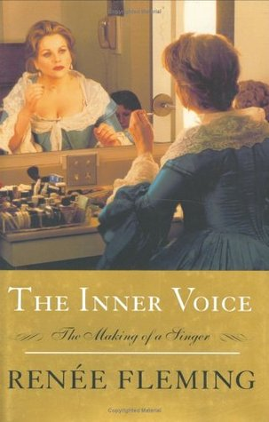 The Inner Voice: The Making of a Singer by Renee Fleming