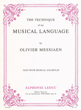 Technique of My Musical Language by Olivier Messiaen