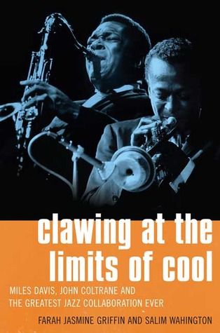 Clawing at the Limits of Cool by Farah Jasmine Griffon & Salim Washington