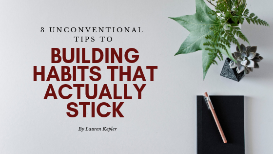 3-Unconventional-Tips-to-building-habits-that-actually-stick-blog-banner.png