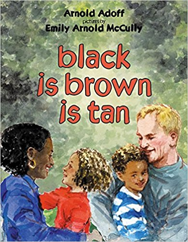 black is brown is tan by Arnold Adoff - Adoff is a white author who wrote this book about his own family, including his wife, Black writer Virginia Hamilton. This day in the life story poem is just one example I'm using to show my kids that they can see themselves in stories. This book was originally published in 1973, and recently reprinted in 2002.