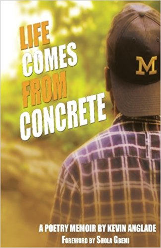 Life Comes From Concrete by Kevin Anglade