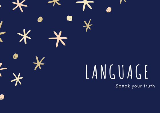 This link will give you language that'll help you speak your truth.