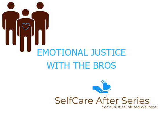 emotional justice with the bros