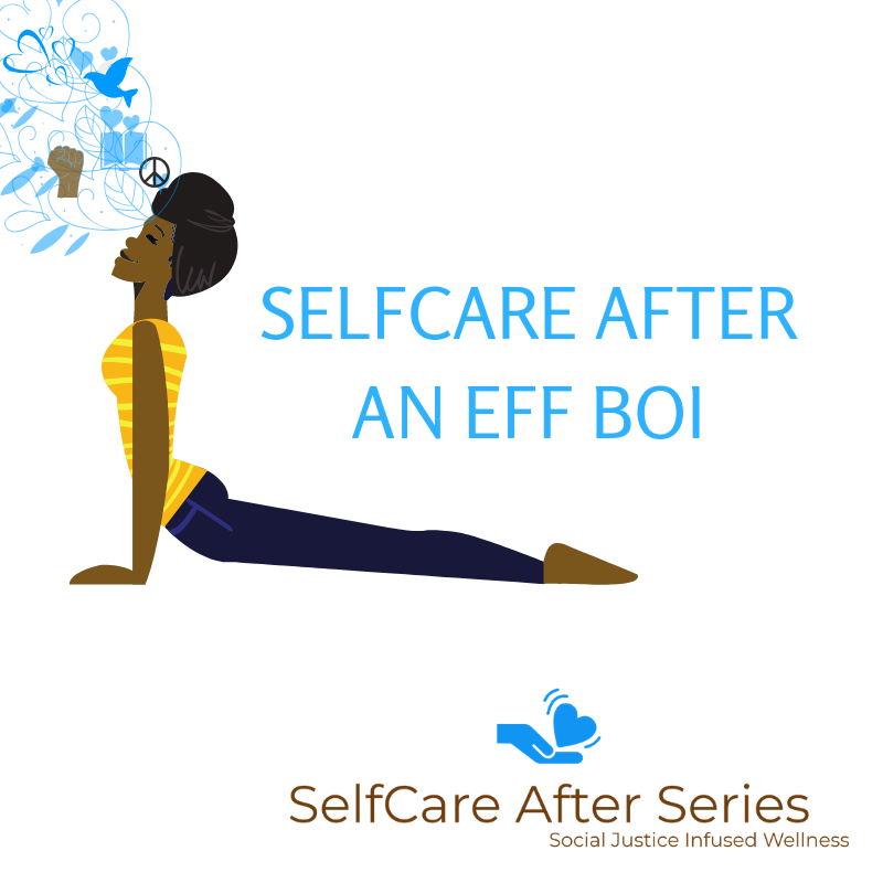 SelfCare After an Eff Boi