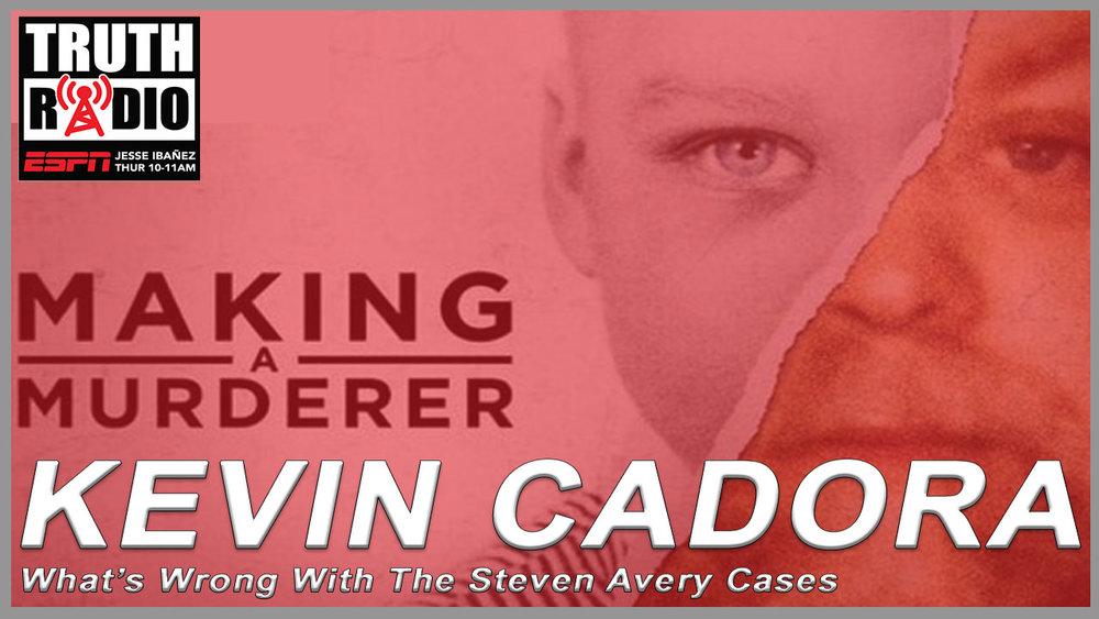 Kevin Cadora on Making A Murderer.jpg