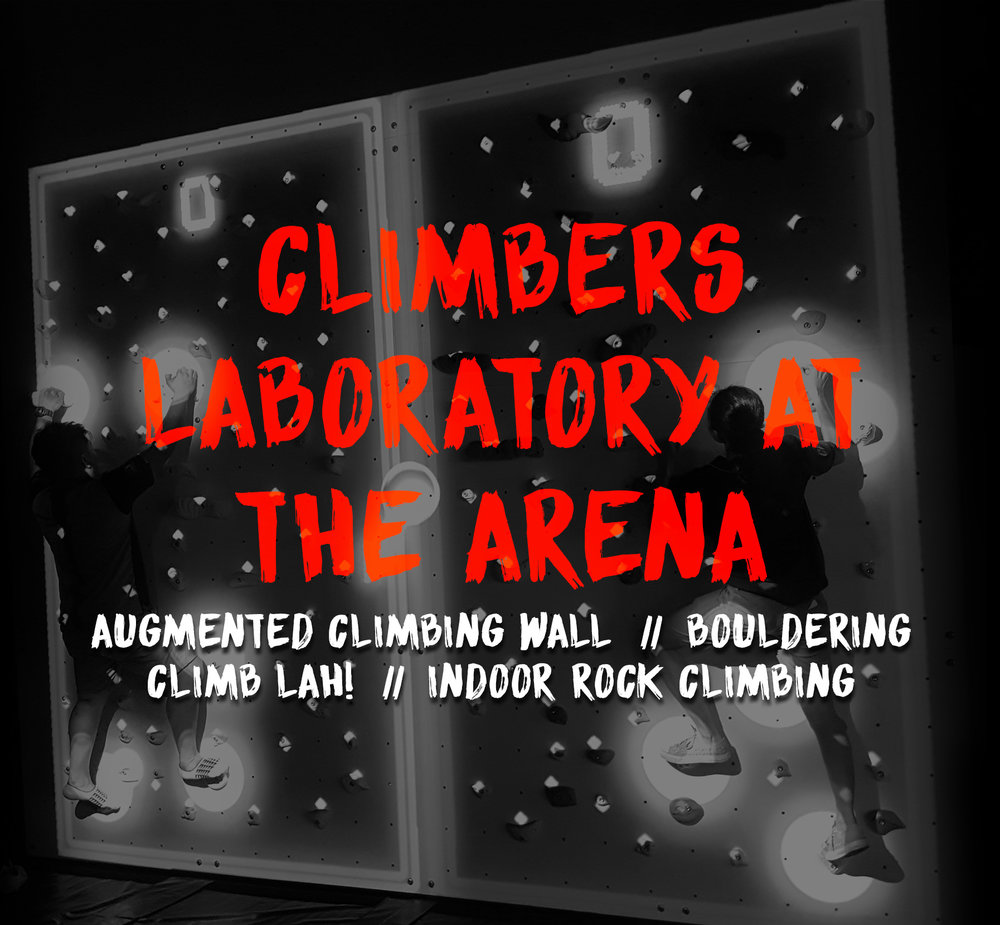 Climbers Laboratory at The Arena Operation Hours Monday   5PM-10.30PM   //    Tuesday-Friday   3PM-10.30PM  Weekends & PH   9.30AM-7PM  Call 9187 0802 for enquiries or to book a belayer