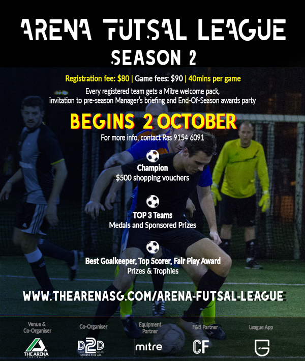 The Mother of All Futsal Leagues is back! - Following the highly successful debut season of the Arena Futsal League,  we are excited to announce its return! Season 2 of the Arena Futsal  League officially kicks off on 02 October 2018! Our kind sponsors Cafe Football and Mitre are continuing their sponsorship of the tournament.Click the link below to find out more about how you can join!