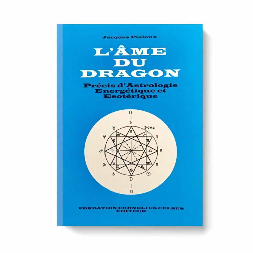 L'âme du dragon Précis d'astrologie énergétique et ésotérique