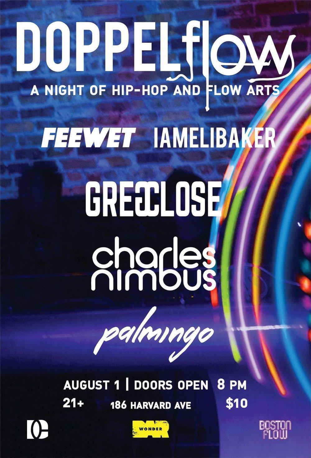 Tuesday August 1st   at Wonder Bar DoppleFllow  $10 presale / $12 door / 21+ Music by feewet, iamelibaker, Charles Nimbus, Greg Close, and Palmingo Flow performances by Boston Flow
