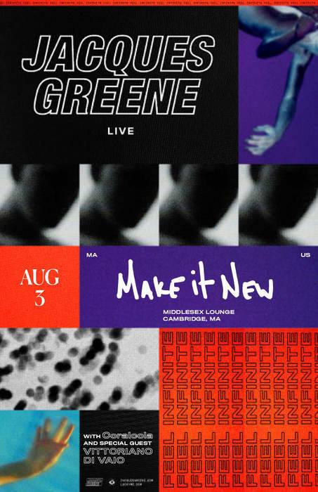 Thursday August 3, 2017  Make It New with Jacques Greene (LIVE) + Coralcola + special guest Vittoriano Di Vaio 9pm/21+