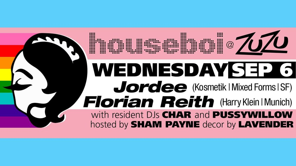 Wednesday, September 6th  at Zuzu's Houseboi  Music by Jordee |Florian Reith $5 / 21+ / Creative Dress Encouraged