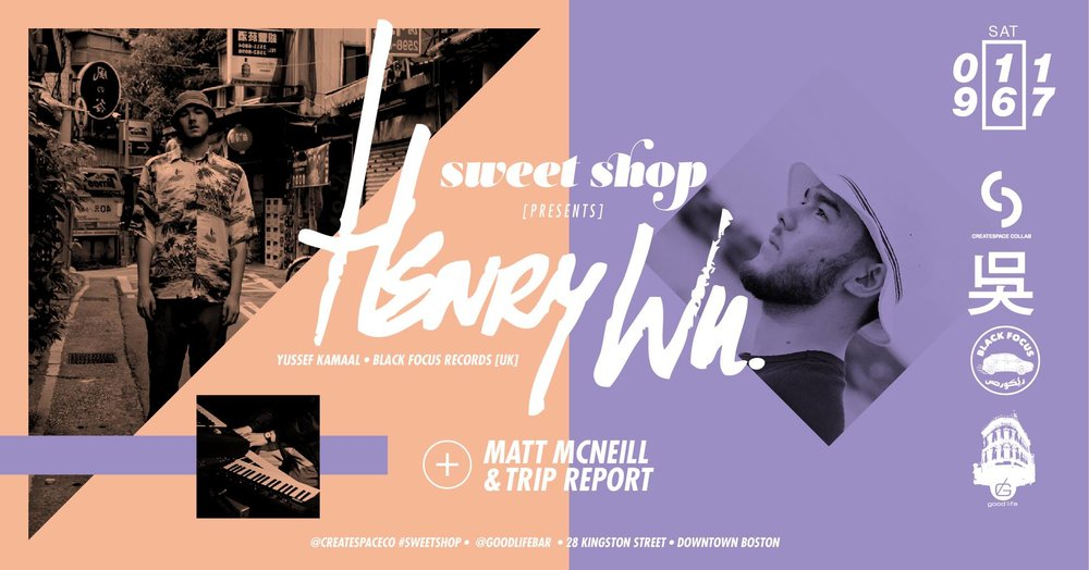 Monday, September 11th   at the Good Life  Sweet Shop Music by  Henry Wu  (Yussef Kamaal, Black Focus, Rhythm Section) |  Trip Report  | Matt McNeill  10PM / 21+ | $10 till 11pm