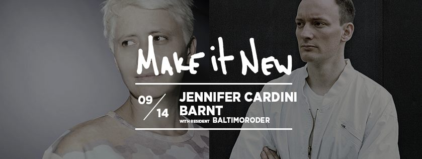 Thursday, September 14th   at Middlesex Lounge Make It New Music by  Jennifer Cardini  |  Barnt  9pm / 21+