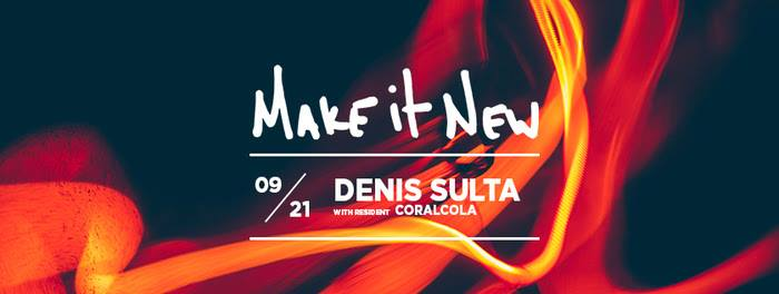 Thursday, September 21th  at Middlesex Lounge Make It New Music by Denis Sulta 9 PM / 21 +