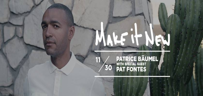 Thursday November 30th @ Middlesex Lounge   Make It New  Music by Patrice Bäumel and Pat Fontes 9pm / 21+| $5-15