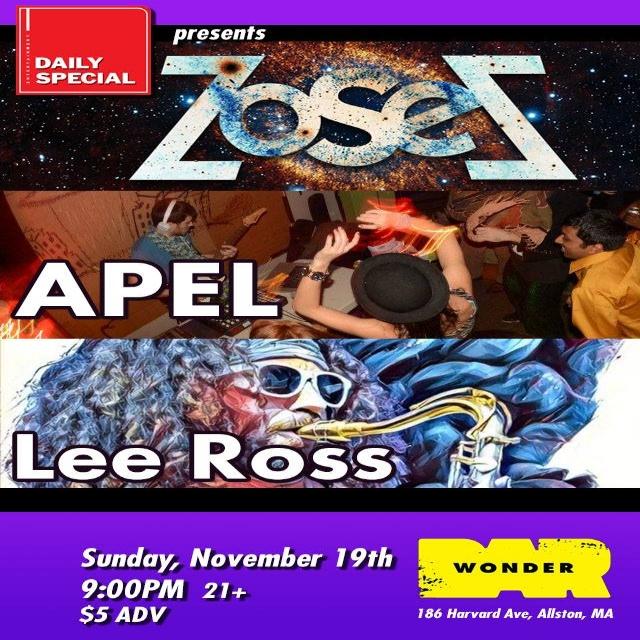 Sunday November 19th @ Wonder Bar  Music by Zosez, APEL, Lee Ross  9PM / 21+ | $5
