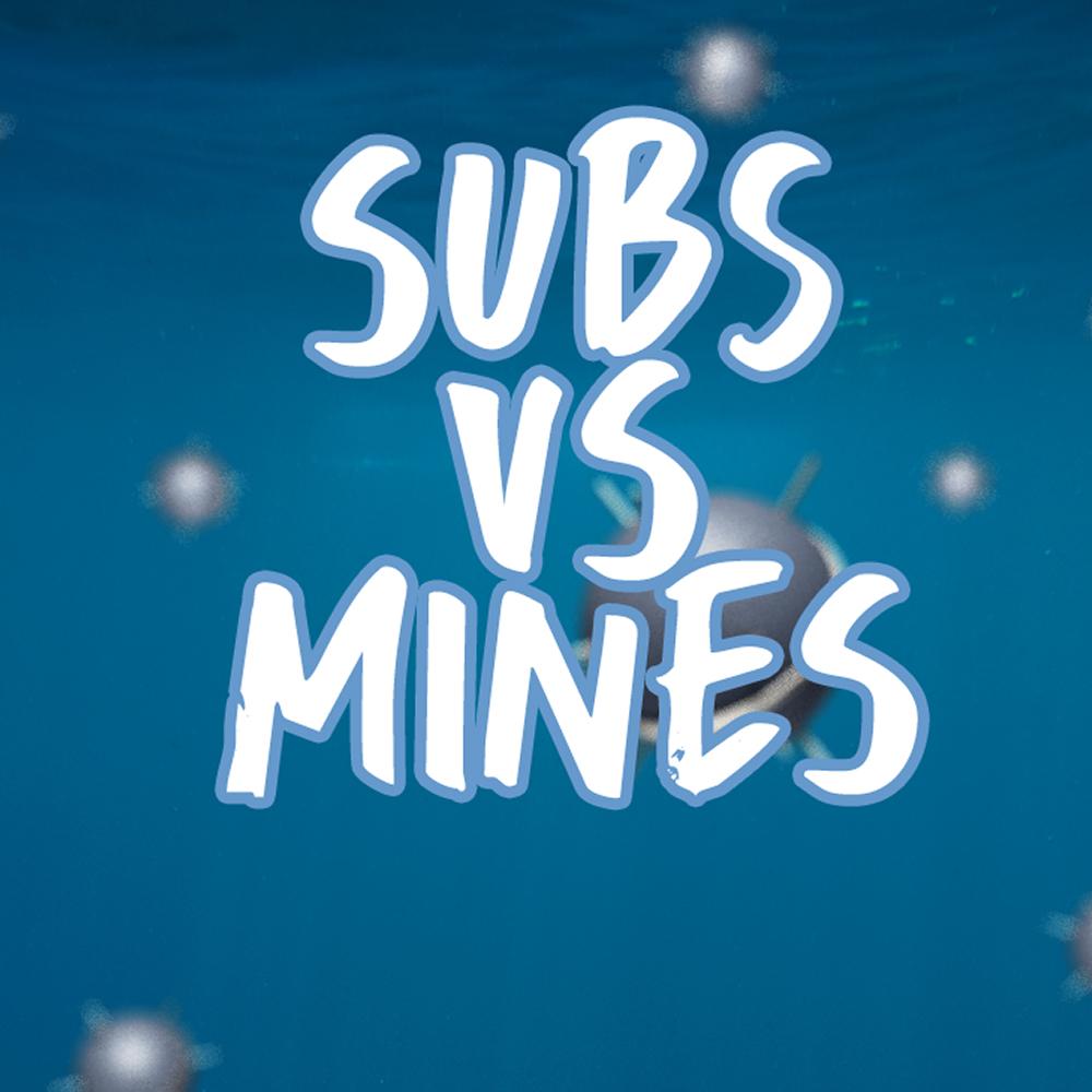 Subs Vs Mines