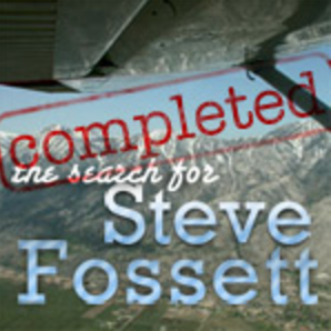 The Search for Steve Fossett [ July 14th 2008 ] An elite team of adventure athletes tackles the rugged Sierre Nevadas and explores the science behind Steve Fossett's disappearance.
