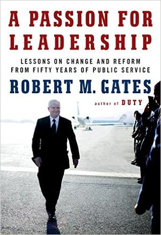 - Fantastic book. Gates uses his lessons learned as the Director of the CIA, President of Texas A&M, and Secretary of Defense to write about leading change in large bureaucratic organizations. Gates focuses on a leader's ability to build teams and break down stovepipes as essential elements of strategic leadership. In building teams, Gates reflects that changing an organization may require a leader sacrifice speed of change with a gain of getting change right. Slowing down the pace allows for greater buy in of a program, as well as better developed recommendations from all those involved. Gates also reflects on the value of investing in personal relationships to help in gaining support for change proposals. This may mean frequent meetings with academics and state legislatures while serving at a public university, or taking the time to engage with people on the hill while serving in the Pentagon or at Langley. It is a fast read, and worth the time to do so.
