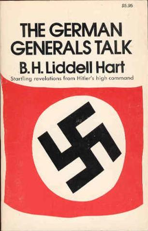 - B.H.L. Hart interviews the surviving German Generals from World War II and uses these interviews to form a wide ranging narrative from the Inter-war period though the Battle of the Ardennes. This includes the the invasions of Poland, France, the war in Russia, Normandy, and a section on the attempted assassination of Hitler in 1944. Hin interviews include German Generals such as Rundstedt, Kleist, Manstein, Thoma, and Manteuffel. Throughout the book, Hart delivers useful observations and insights to anyone interested in WWII history, or the interplay of General Officers with their civilian leaders, albeit in Nazi Germany.