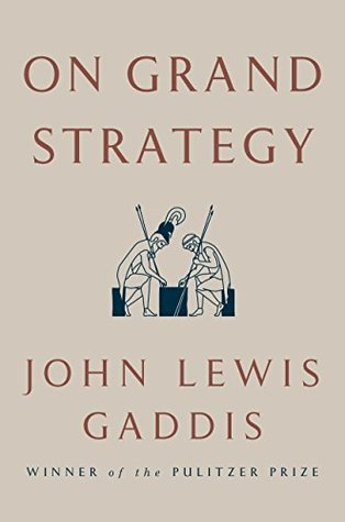 - This is a strong book on the considerations that go into grand strategy and the traits of someone who aspires to be a grand strategist. Gaddis offers a multitude of considerations using the teachings and lessons learned from the likes of Thucydides, Clausewitz, Octavian/Augustus, Napoleon, and Lincoln to name just a few. Some of these names, such as Napoleon serve as an example of poor strategy (albeit with outstanding tactics and operational art). The only shortfall I saw in this book was it's focus on Western strategy and strategists. A chapter on Mao, or Ho Chi Mihn would strengthen this book.