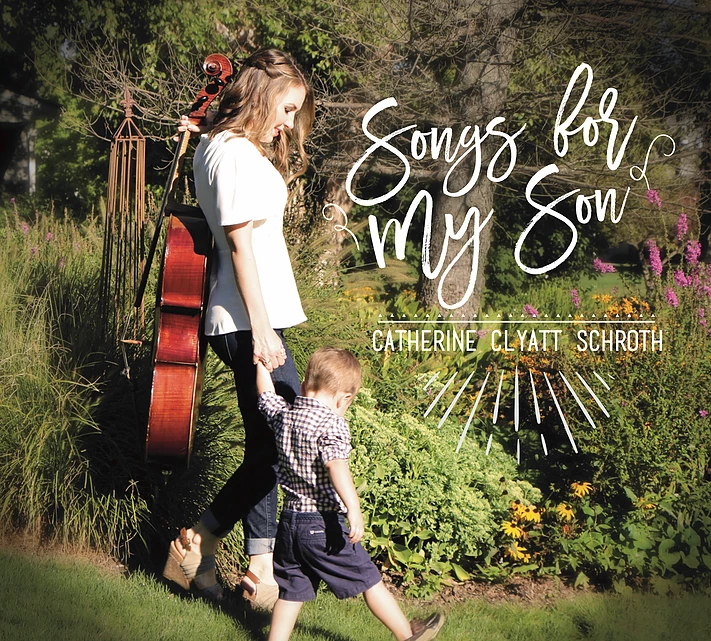 Catherine Clyatt Schroth:  Songs For My Son  (2017)