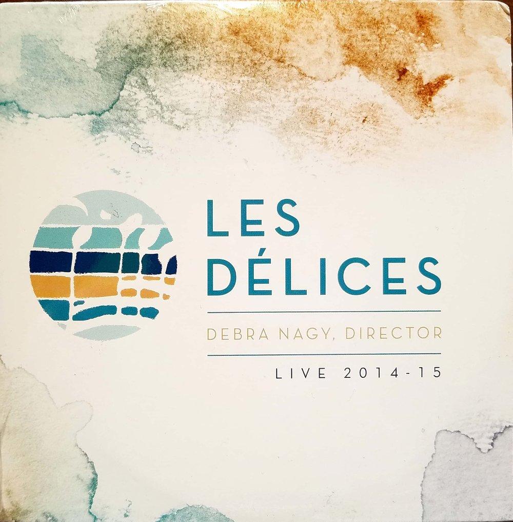 Les Delices:  Live 2014-15  (2015)