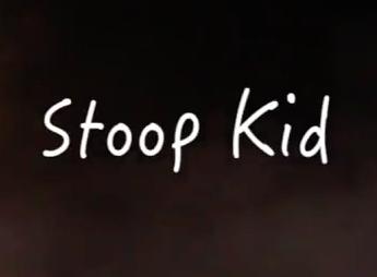 STOOP KID